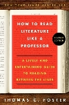 How to Read Literature Like a Professor: A Lively and Entertaining Guide to Reading Between the Line